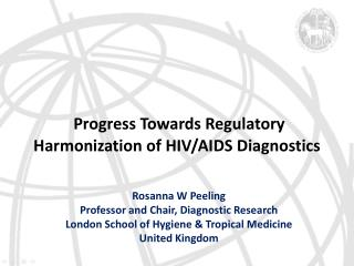 Progress Towards Regulatory Harmonization of HIV/AIDS Diagnostics