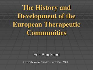 The History and Development of the European Therapeutic Communities