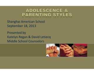 Adolescence &  PARENTING STYLES