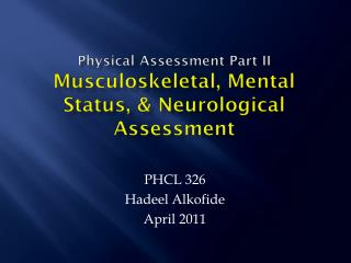 Physical Assessment Part II Musculoskeletal, Mental Status, & Neurological Assessment