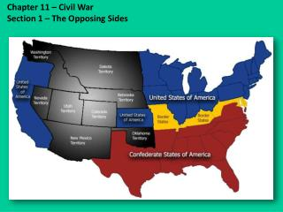 Chapter 11 – Civil War Section 1 – The Opposing Sides