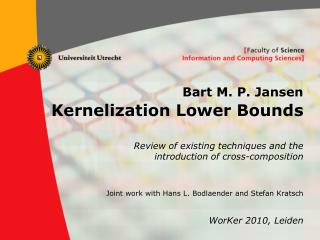 Bart M. P. Jansen Kernelization  Lower Bounds