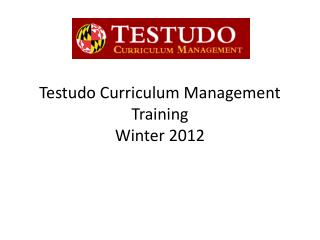 Testudo Curriculum Management Training  Winter 2012