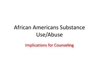 African Americans Substance Use/Abuse