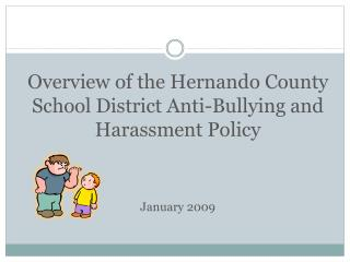 Overview of the Hernando County School District Anti-Bullying and Harassment Policy January 2009