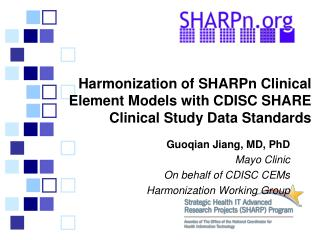 Harmonization of  SHARPn  Clinical Element Models with CDISC SHARE Clinical Study Data Standards