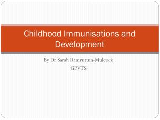 Childhood Immunisations and Development
