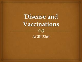Disease and Vaccinations