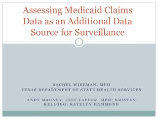 Assessing Medicaid Claims Data as an Additional Data Source for Surveillance