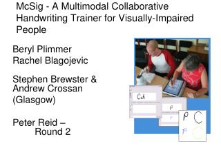 McSig - A Multimodal Collaborative Handwriting Trainer for Visually-Impaired People