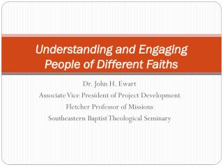 Understanding and Engaging People of Different  Faiths