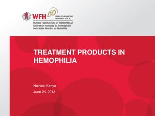 Treatment Products in Hemophilia