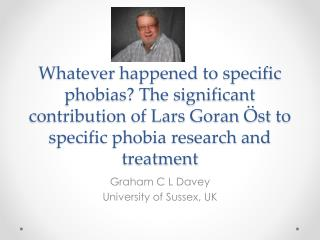 Graham C L Davey University of Sussex, UK
