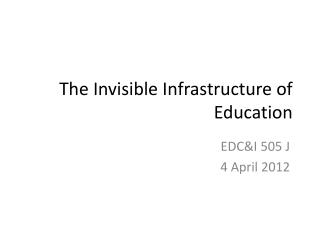 The Invisible Infrastructure of Education