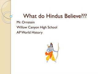 What do Hindus Believe???