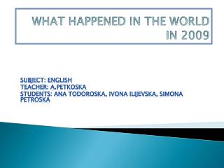 WHAT HAPPENED IN THE WORLD IN 2009