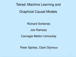 Tetrad: Machine Learning and  Graphcial  Causal Models