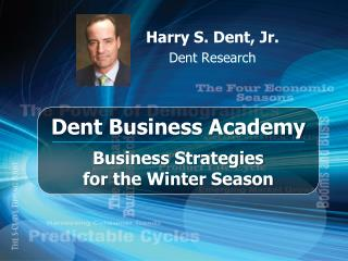 Harry S. Dent, Jr. Dent Research