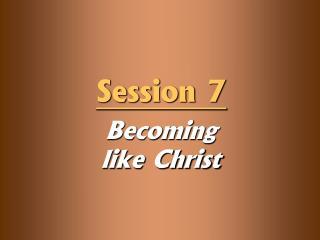 Becoming        like Christ