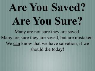 Are You Saved? Are You Sure?