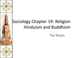 Sociology Chapter 19- Religion Hinduism and Buddhism