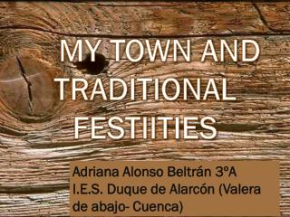 MY TOWN AND TRADITIONAL FESTIITIES