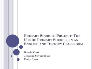 Primary Sources Project: The Use of Primary Sources in an English and History Classroom