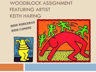Woodblock Assignment Featuring Artist  Keith Haring