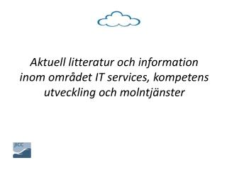 Fördelar med  cloud  Services ( Jwan )