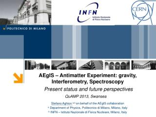 AEgIS –  Antimatter E xperiment:  gravity ,  Interferometry ,  Spectroscopy
