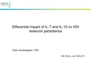 Differential impact of IL-7 and IL-15 on HIV reservoir persistence