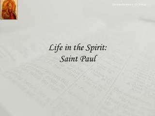 Life in the Spirit:  Saint Paul