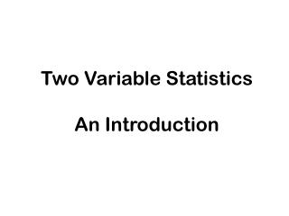 Two Variable Statistics An Introduction