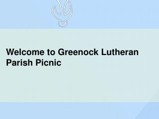 Welcome to Greenock Lutheran Parish Picnic