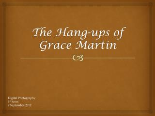 The Hang-ups of Grace Martin