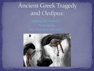 Ancient Greek Tragedy  and  Oedipus :