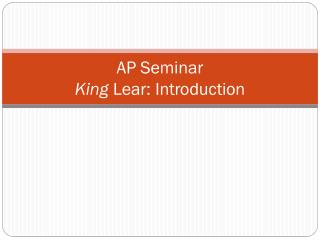 AP Seminar  King  Lear: Introduction