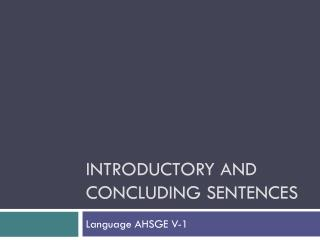 Introductory and concluding sentences