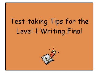 Test-taking Tips for the Level 1 Writing Final