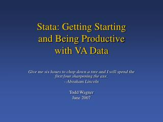Stata: Getting Starting  and Being Productive with VA Data