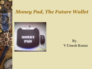 Money Pad, The Future Wallet By,