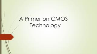A Primer on CMOS          Technology