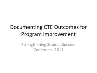 Documenting CTE Outcomes for Program Improvement