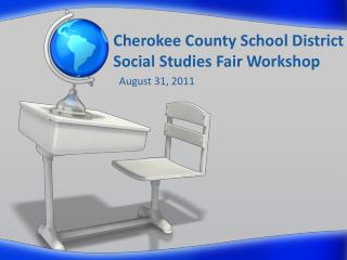 Cherokee County School District Social Studies Fair Workshop