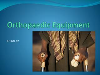 Orthopaedic Equipment