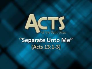 """Separate Unto Me"""