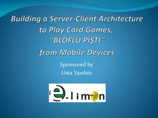 "Building a Server-Client Architecture to Play Card Games ,  ""BLÖFLÜ PİŞTİ"" from Mobile Devices"