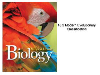 18.2 Modern Evolutionary Classification