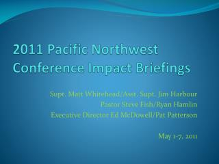 2011 Pacific Northwest Conference Impact Briefings