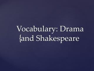 Vocabulary: Drama and Shakespeare